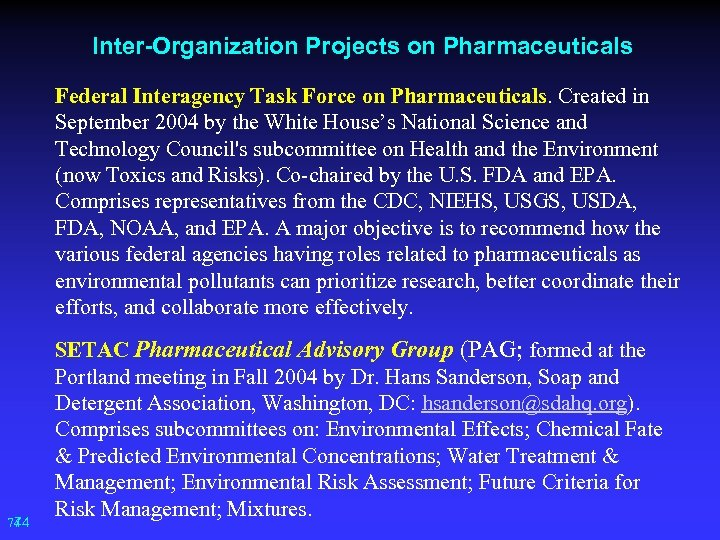 Inter-Organization Projects on Pharmaceuticals Federal Interagency Task Force on Pharmaceuticals. Created in September 2004