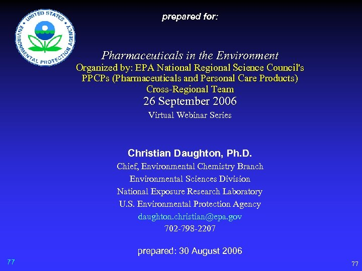 prepared for: Pharmaceuticals in the Environment Organized by: EPA National Regional Science Council's PPCPs