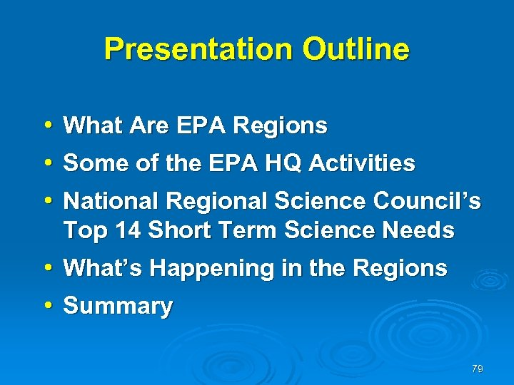Presentation Outline • • What Are EPA Regions Some of the EPA HQ Activities