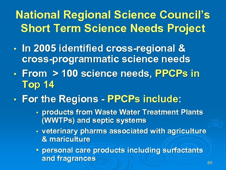 National Regional Science Council's Short Term Science Needs Project In 2005 identified cross-regional &