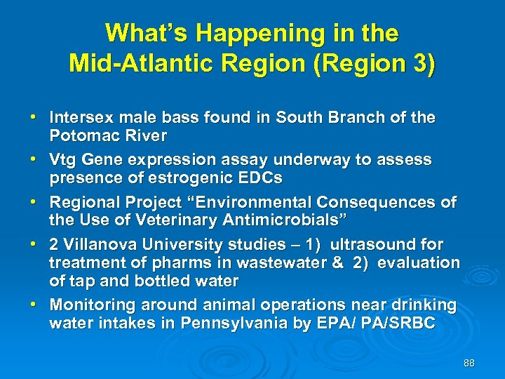 What's Happening in the Mid-Atlantic Region (Region 3) • Intersex male bass found in