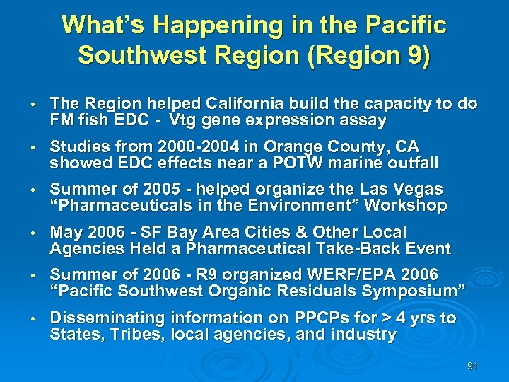 What's Happening in the Pacific Southwest Region (Region 9) • The Region helped California