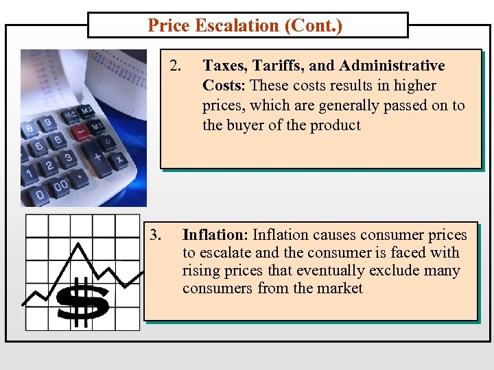 Price Escalation (Cont. ) 2. 3. Taxes, Tariffs, and Administrative Costs: These costs results