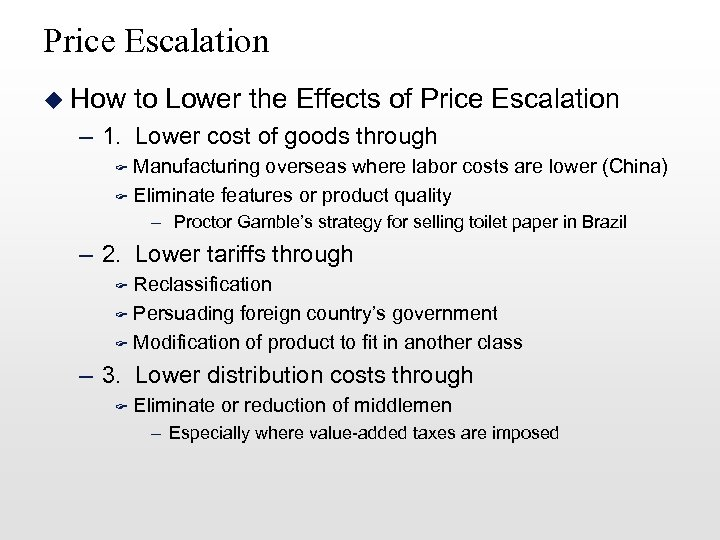 Price Escalation u How to Lower the Effects of Price Escalation – 1. Lower