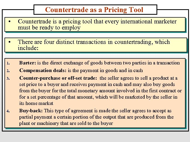 Countertrade as a Pricing Tool • Countertrade is a pricing tool that every international