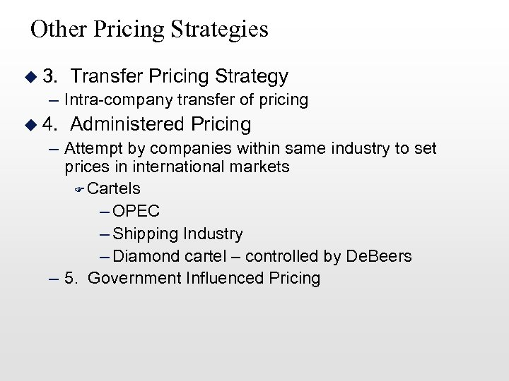 Other Pricing Strategies u 3. Transfer Pricing Strategy – Intra-company transfer of pricing u