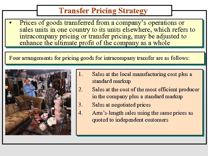 Transfer Pricing Strategy • Prices of goods transferred from a company's operations or sales