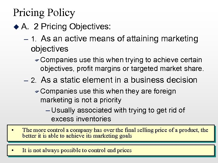 Pricing Policy u A. 2 Pricing Objectives: – 1. As an active means of
