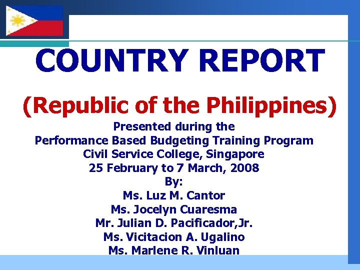 Company LOGO COUNTRY REPORT (Republic of the Philippines) Presented during the Performance Based Budgeting