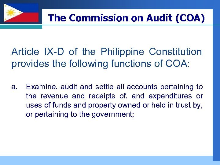 Company LOGO The Commission on Audit (COA) Article IX-D of the Philippine Constitution provides
