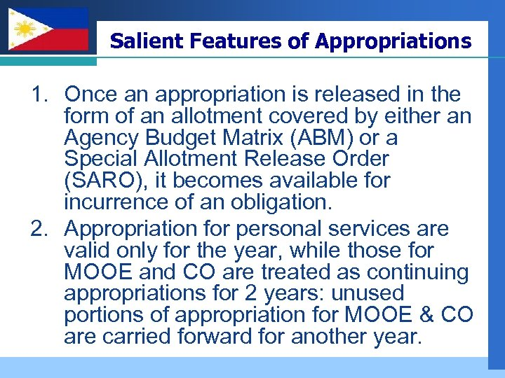 Company LOGO Salient Features of Appropriations 1. Once an appropriation is released in the