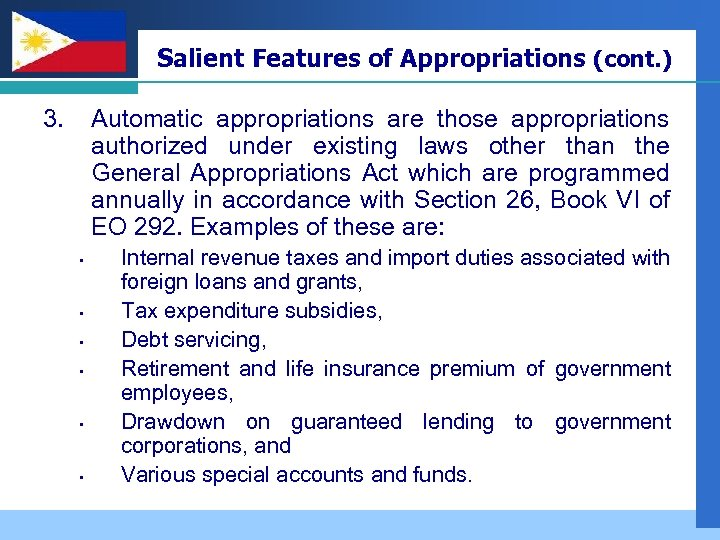 Company LOGO 3. Salient Features of Appropriations (cont. ) Automatic appropriations are those appropriations