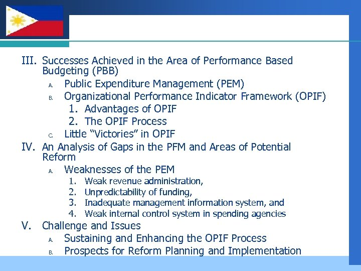 Company LOGO III. Successes Achieved in the Area of Performance Based Budgeting (PBB) A.