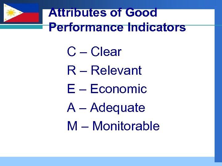 Company LOGO Attributes of Good Performance Indicators C – Clear R – Relevant E