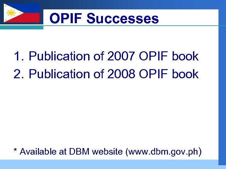 Company LOGO OPIF Successes 1. Publication of 2007 OPIF book 2. Publication of 2008