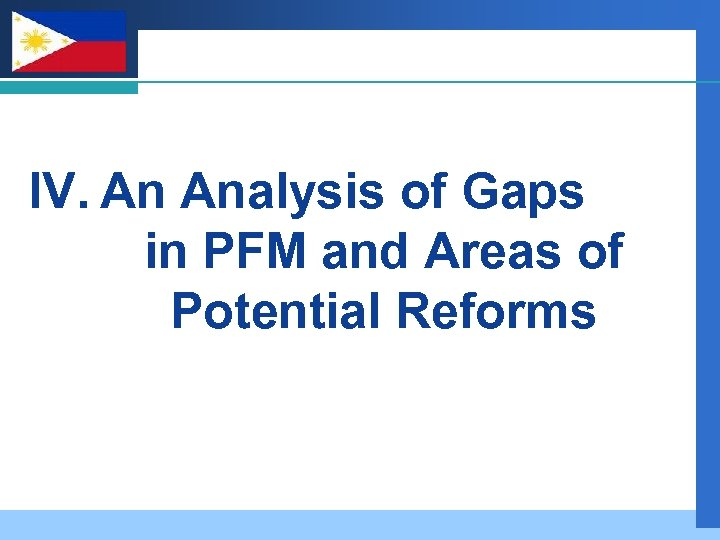 Company LOGO IV. An Analysis of Gaps in PFM and Areas of Potential Reforms
