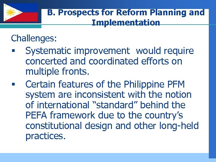 Company LOGO B. Prospects for Reform Planning and Implementation Challenges: § § Systematic improvement
