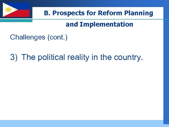 Company LOGO B. Prospects for Reform Planning and Implementation Challenges (cont. ) 3) The
