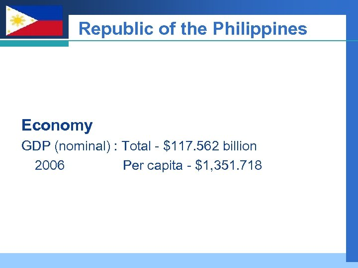 Company LOGO Republic of the Philippines Economy GDP (nominal) : Total - $117. 562