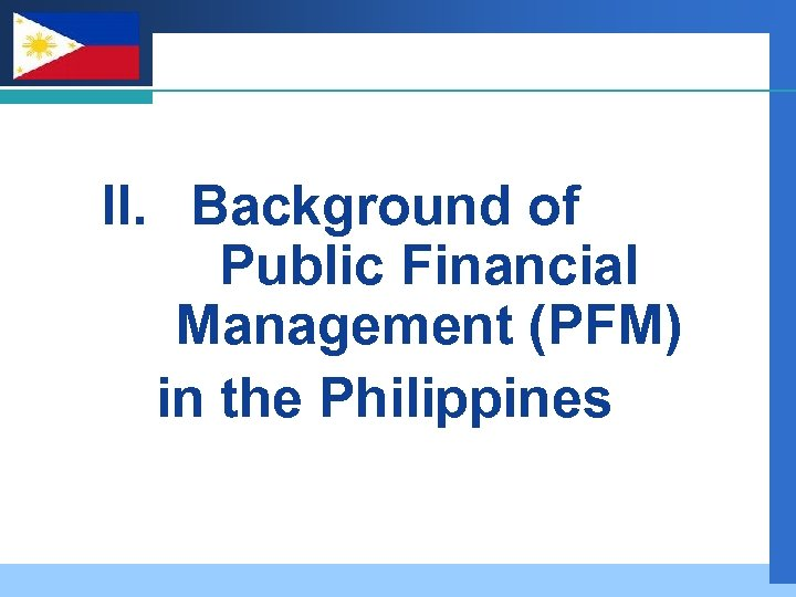 Company LOGO II. Background of Public Financial Management (PFM) in the Philippines