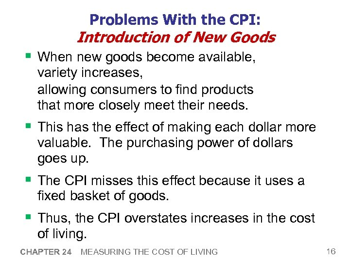 Problems With the CPI: Introduction of New Goods § When new goods become available,