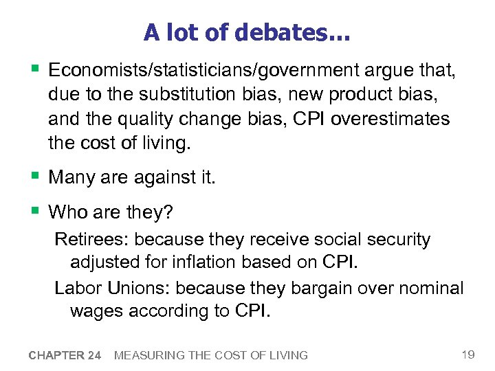 A lot of debates… § Economists/statisticians/government argue that, due to the substitution bias, new