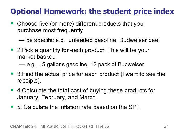 Optional Homework: the student price index § Choose five (or more) different products that
