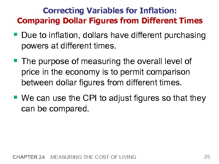 Correcting Variables for Inflation: Comparing Dollar Figures from Different Times § Due to inflation,