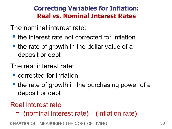 Correcting Variables for Inflation: Real vs. Nominal Interest Rates The nominal interest rate: •