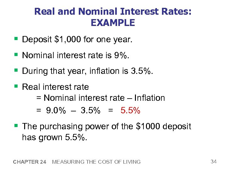 Real and Nominal Interest Rates: EXAMPLE § § Deposit $1, 000 for one year.