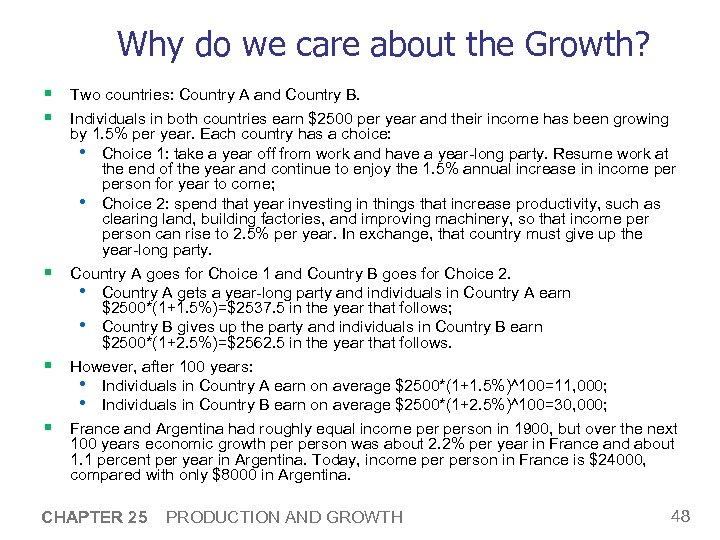 Why do we care about the Growth? § Two countries: Country A and Country