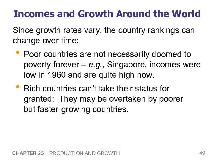 Incomes and Growth Around the World Since growth rates vary, the country rankings can