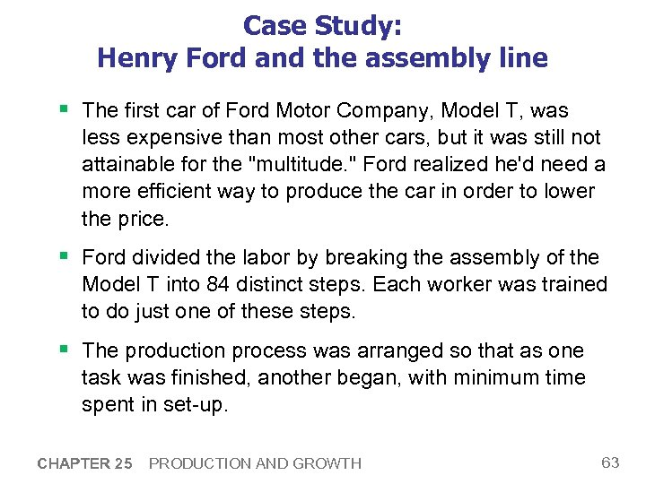 Case Study: Henry Ford and the assembly line § The first car of Ford