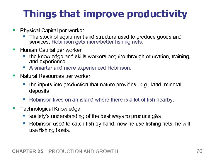 Things that improve productivity § Physical Capital per worker • The stock of equipment