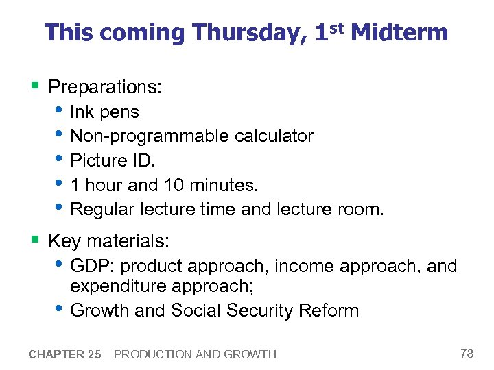 This coming Thursday, 1 st Midterm § Preparations: • Ink pens • Non-programmable calculator