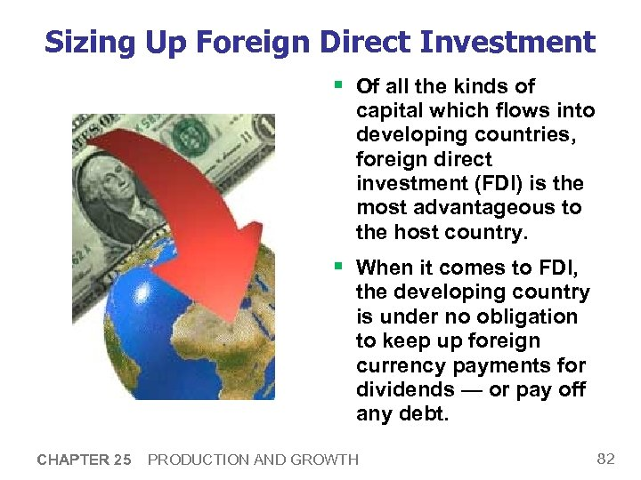 Sizing Up Foreign Direct Investment § Of all the kinds of capital which flows