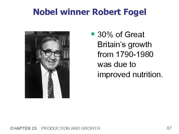 Nobel winner Robert Fogel § 30% of Great Britain's growth from 1790 -1980 was