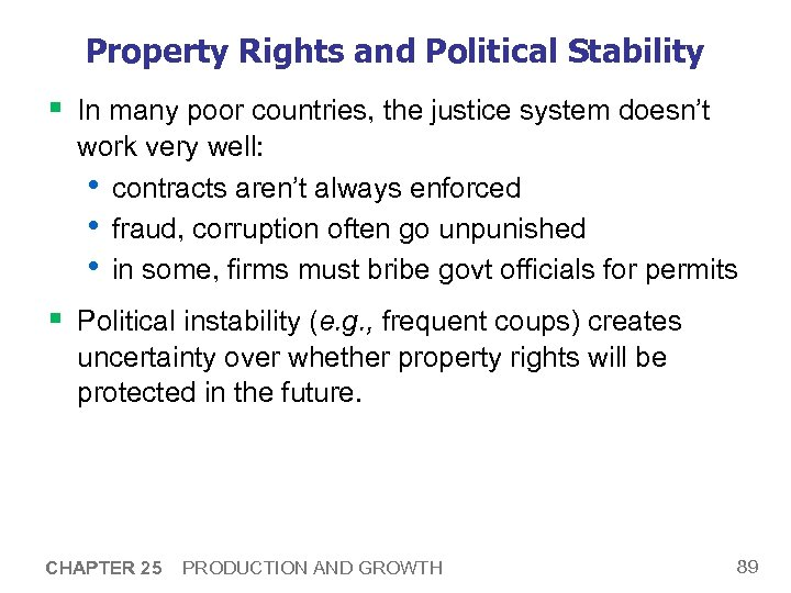 Property Rights and Political Stability § In many poor countries, the justice system doesn't