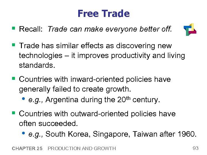 Free Trade § Recall: Trade can make everyone better off. § Trade has similar