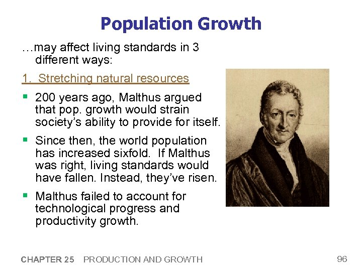 Population Growth …may affect living standards in 3 different ways: 1. Stretching natural resources