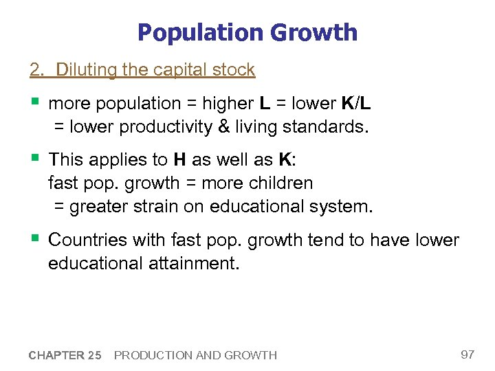 Population Growth 2. Diluting the capital stock § more population = higher L =