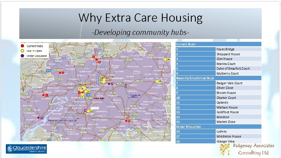Why Extra Care Housing -Developing community hubs. Current Hubs 1 2 3 4 5