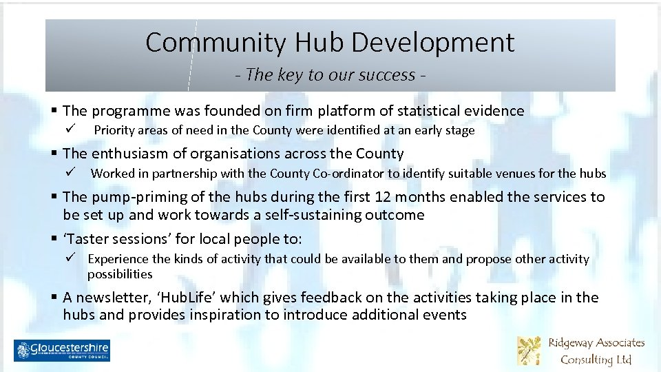 Community Hub Development - The key to our success § The programme was founded
