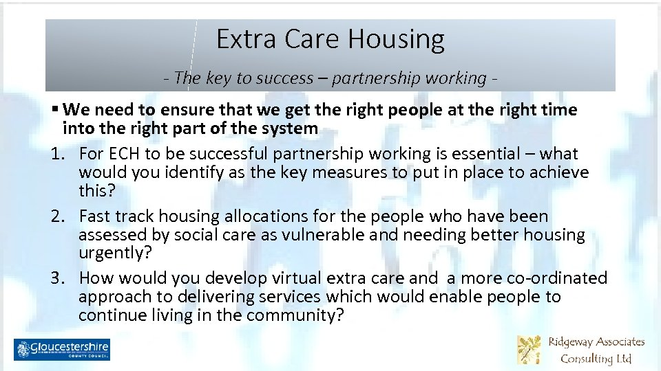Extra Care Housing - The key to success – partnership working - § We