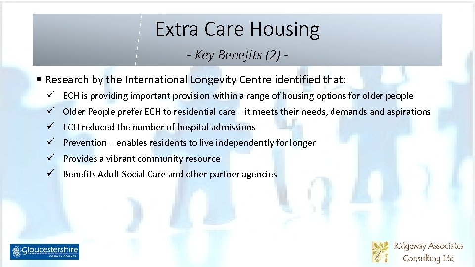 Extra Care Housing - Key Benefits (2) § Research by the International Longevity Centre