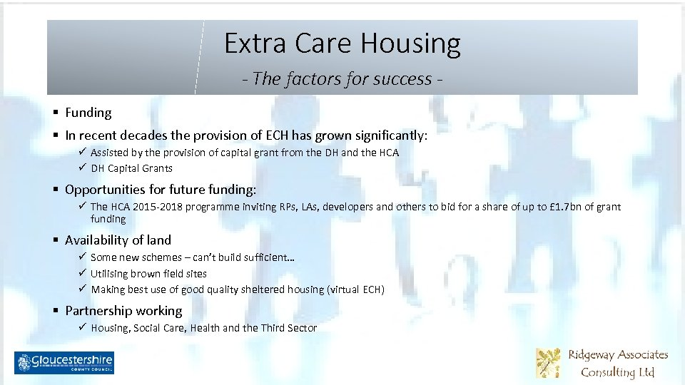 Extra Care Housing - The factors for success § Funding § In recent decades
