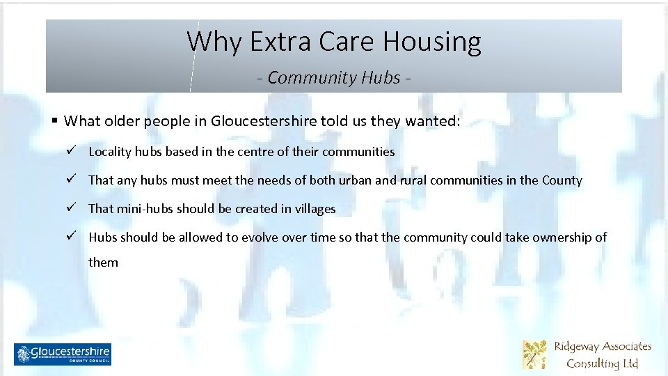 Why Extra Care Housing - Community Hubs § What older people in Gloucestershire told