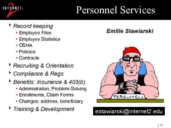 Personnel Services 8 Record keeping • Employee Files • Employee Statistics • OSHA •