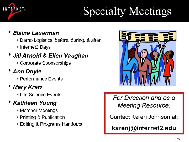 Specialty Meetings 8 Elaine Lauerman • Demo Logistics: before, during, & after • Internet