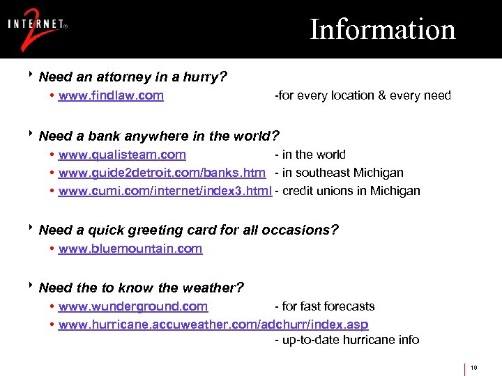 Information 8 Need an attorney in a hurry? • www. findlaw. com -for every